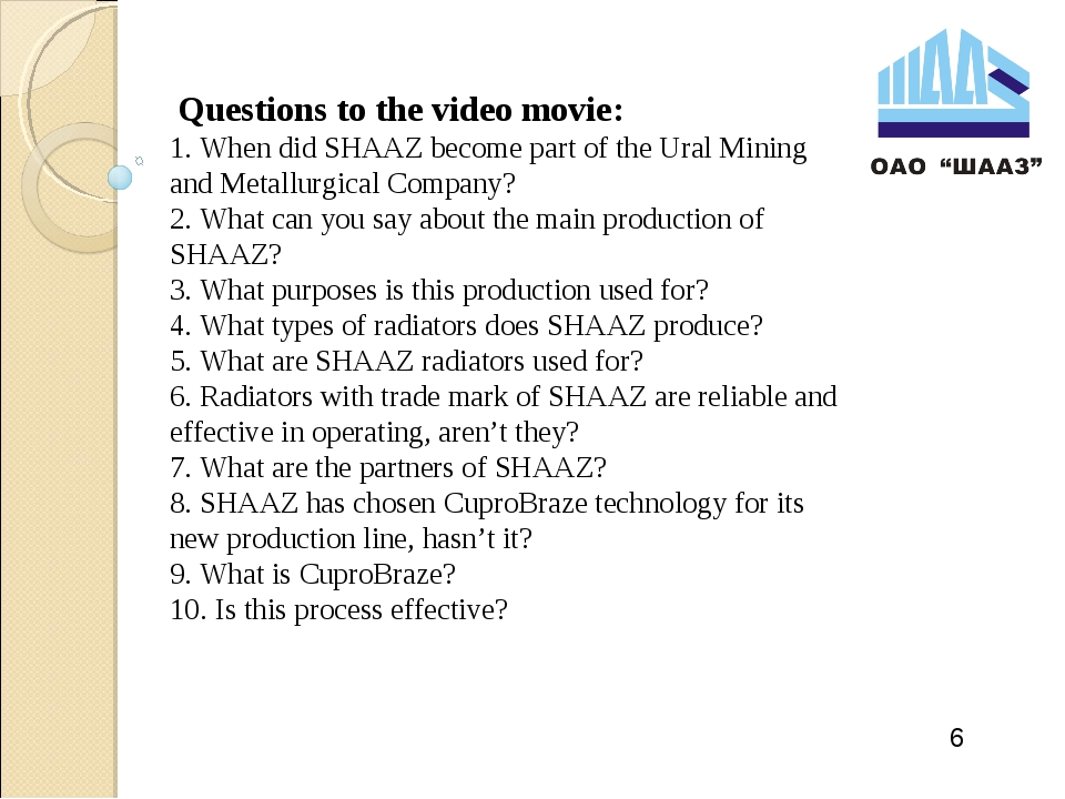 Questions to the video movie: 1. When did SHAAZ become part of the Ural Mini...