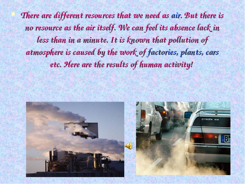 There are different resources that we need as air. But there is no resource a...