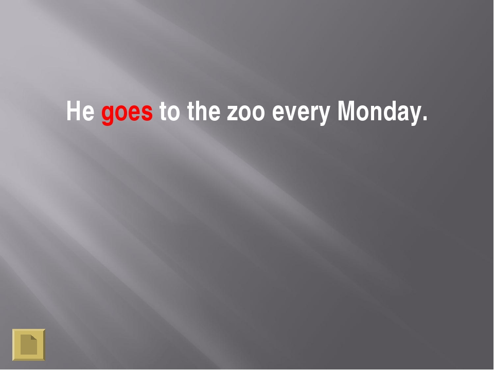 He goes to the zoo every Monday.