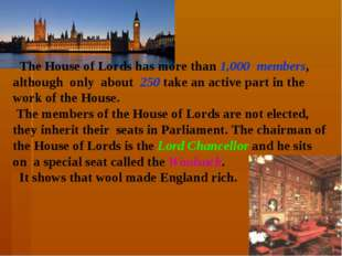 The House of Lords has more than 1,000 members, although only about 250 take