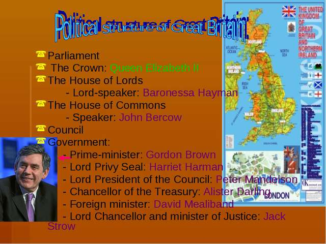 Parliament The Crown: Queen Elizabeth II The House of Lords - Lord-speaker: B...