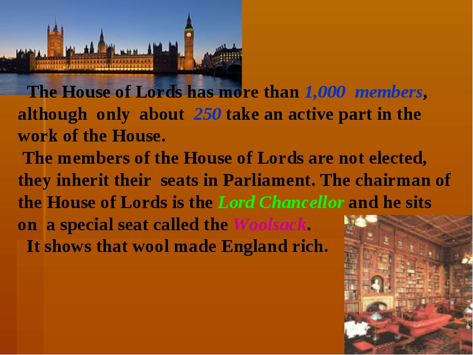 The House of Lords has more than 1,000 members, although only about 250 take...
