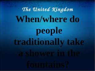 The United Kingdom When/where do people traditionally take a shower in the fo