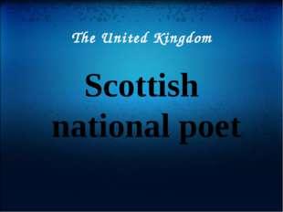 The United Kingdom Scottish national poet