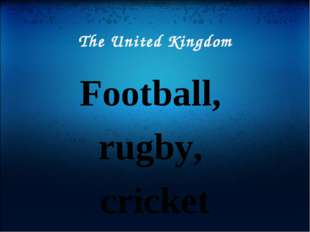 The United Kingdom Football, rugby, cricket