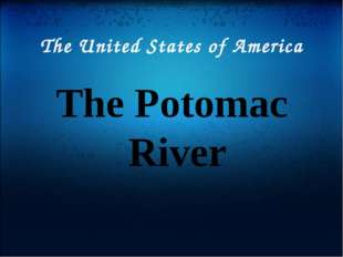 The United States of America The Potomac River