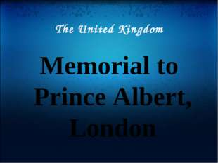 The United Kingdom Memorial to Prince Albert, London
