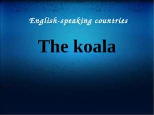 English-speaking countries The koala