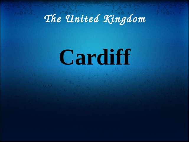 The United Kingdom Cardiff