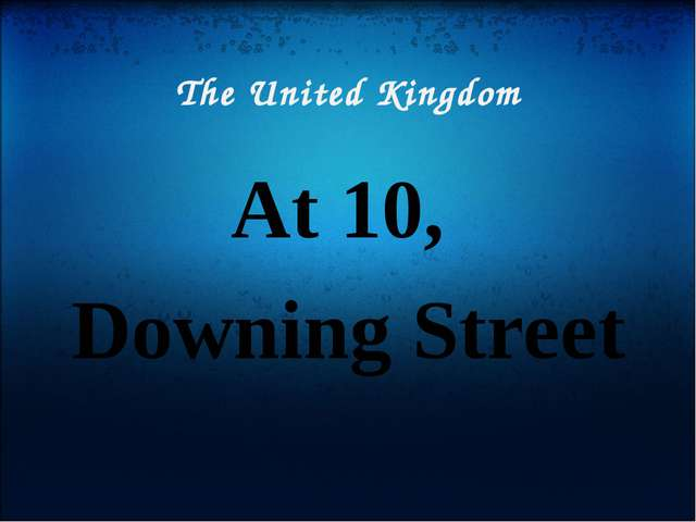 The United Kingdom At 10, Downing Street