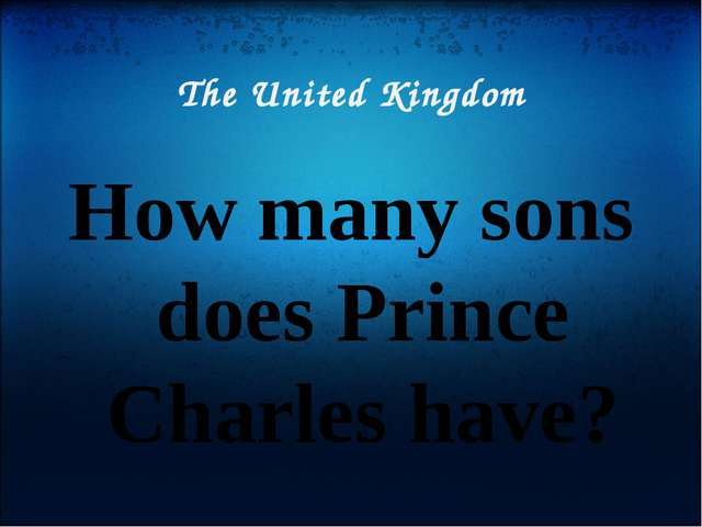 The United Kingdom How many sons does Prince Charles have?