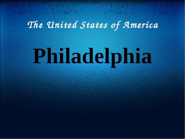 The United States of America Philadelphia