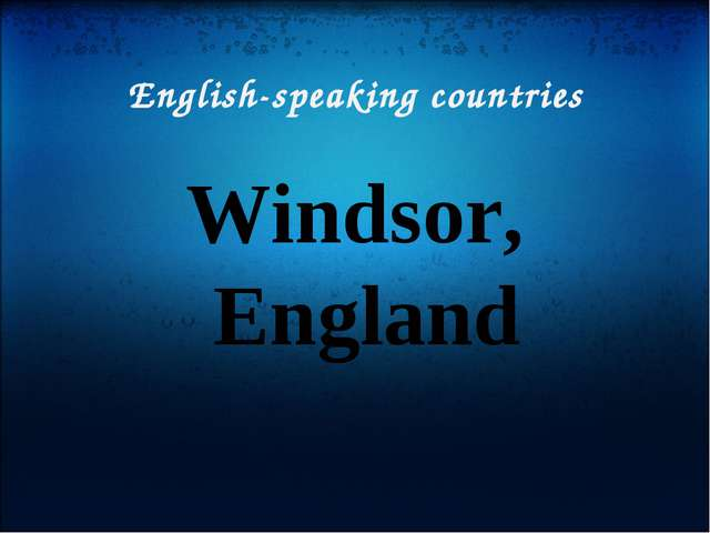 English-speaking countries Windsor, England