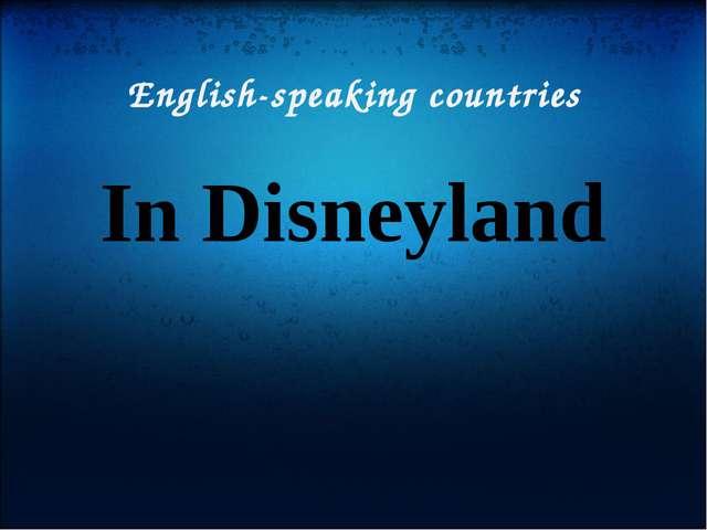 English-speaking countries In Disneyland
