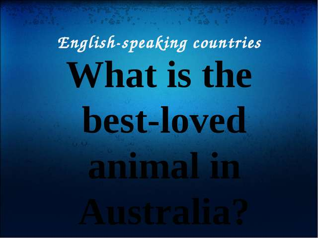 English-speaking countries What is the best-loved animal in Australia?