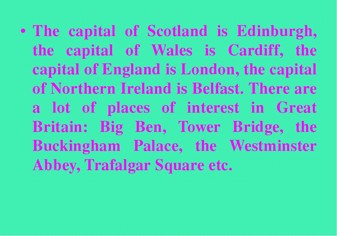 The capital of Scotland is Edinburgh, the capital of Wales is Cardiff, the ca...