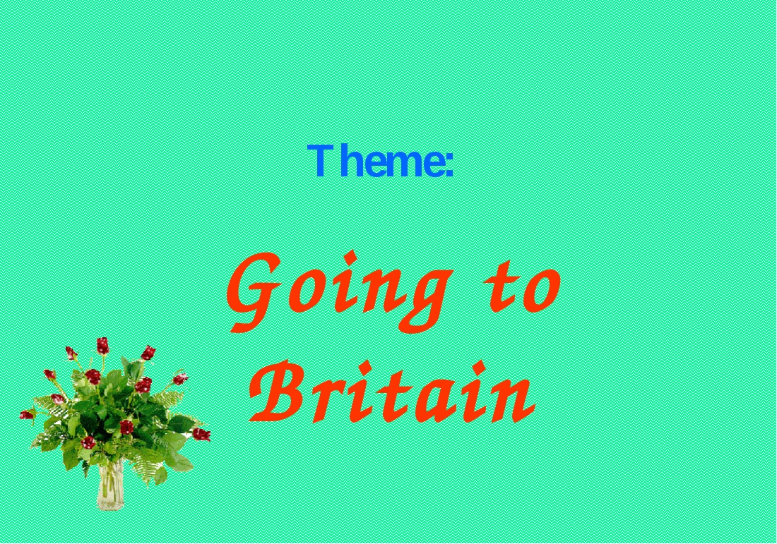 Theme: Going to Britain