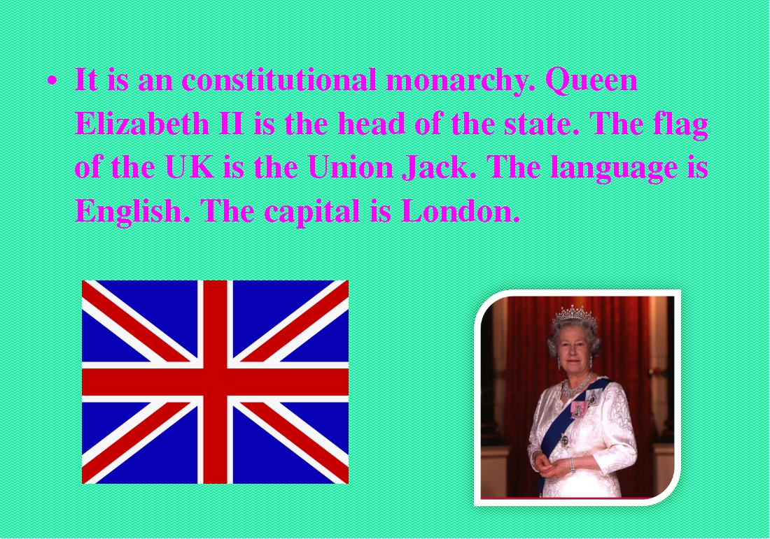 It is an constitutional monarchy. Queen Elizabeth II is the head of the state...