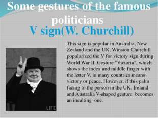 Some gestures of the famous politicians V sign(W. Churchill) This sign is pop
