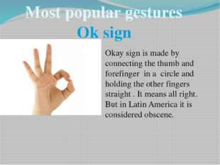 Most popular gestures Ok sign Okay sign is made by connecting the thumb and f