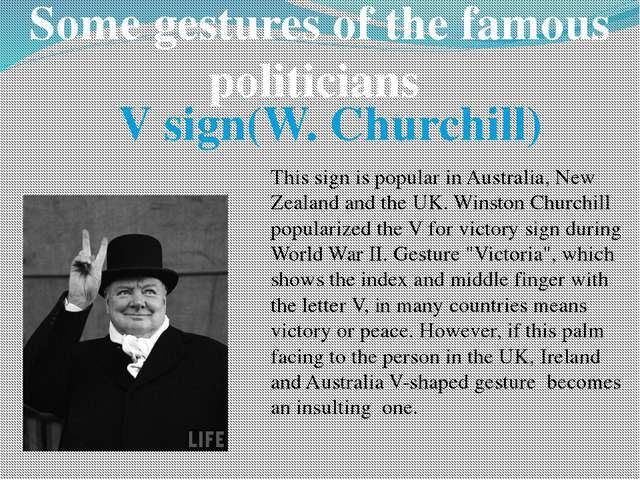 Some gestures of the famous politicians V sign(W. Churchill) This sign is pop...