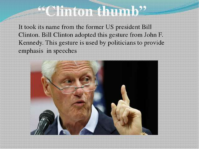"""Clinton thumb"" It took its name from the former US president Bill Clinton. B..."