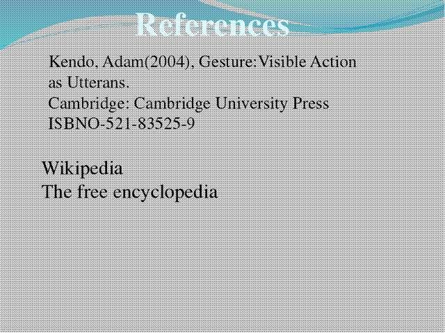 Kendo, Adam(2004), Gesture:Visible Action as Utterans. Cambridge: Cambridge U...