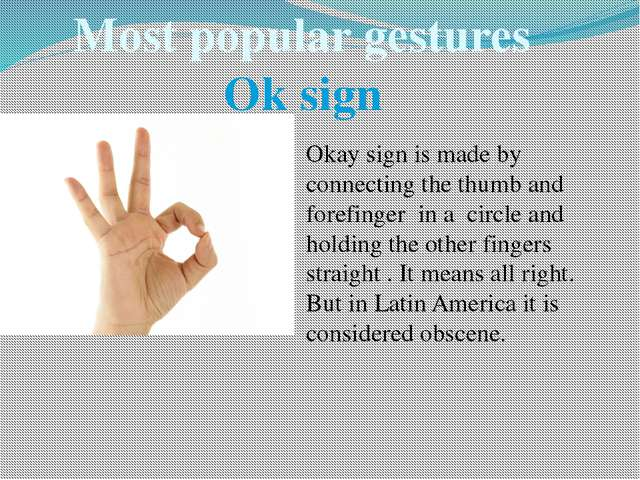 Most popular gestures Ok sign Okay sign is made by connecting the thumb and f...