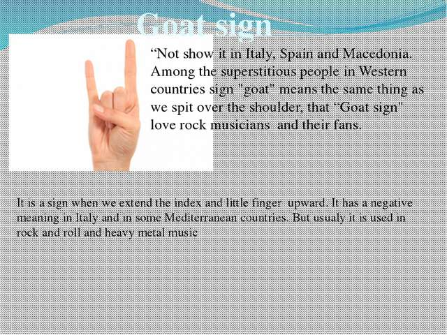 """Goat sign """"Not show it in Italy, Spain and Macedonia. Among the superstitious..."""