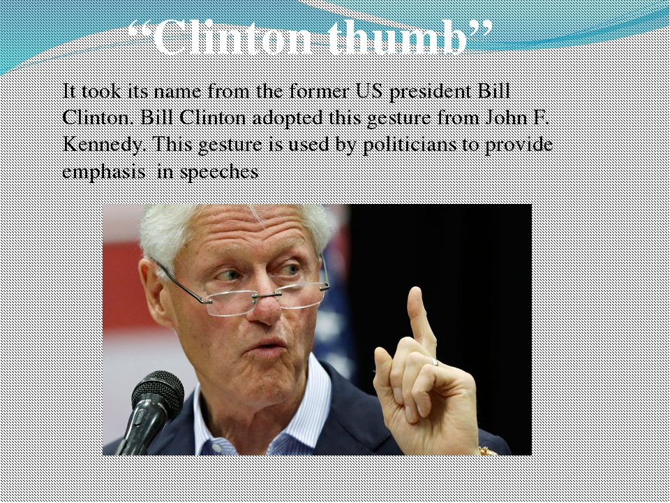 """""""Clinton thumb"""" It took its name from the former US president Bill Clinton. B..."""