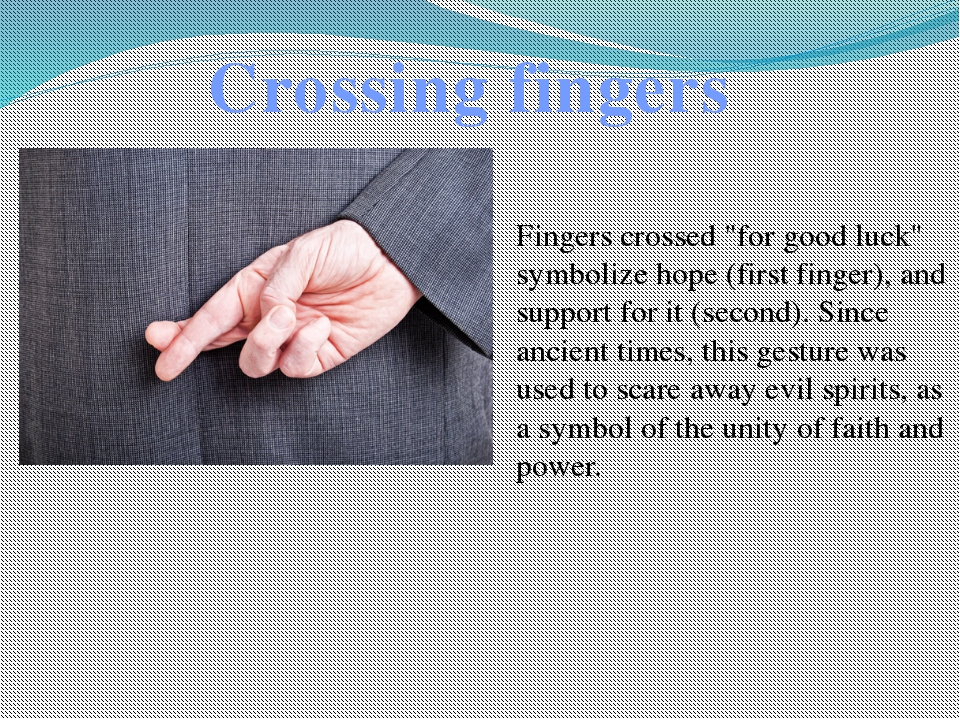 "Crossing fingers Fingers crossed ""for good luck"" symbolize hope (first finger..."