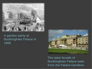 A garden party at Buckingham Palace in 1868. The west facade of Buckingham Pa