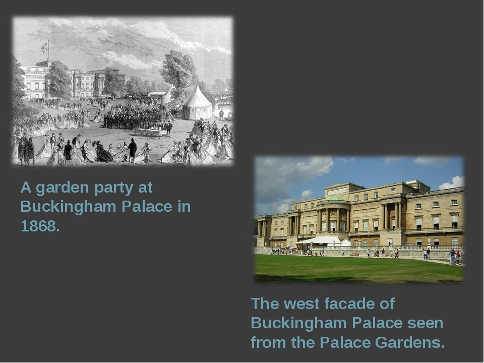 A garden party at Buckingham Palace in 1868. The west facade of Buckingham Pa...