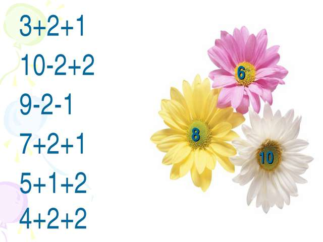 3+2+1 10-2+2 9-2-1 7+2+1 5+1+2 4+2+2 6 8 10