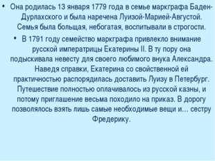 Она родилась 13 января 1779 года в семье маркграфа Баден-Дурлахского и была н