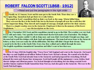 Finally on 12 January Scott and his men got to the South Pole. There they sa
