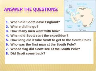 1. When did Scott leave England? 2. Where did he go? 3. How many men went wi