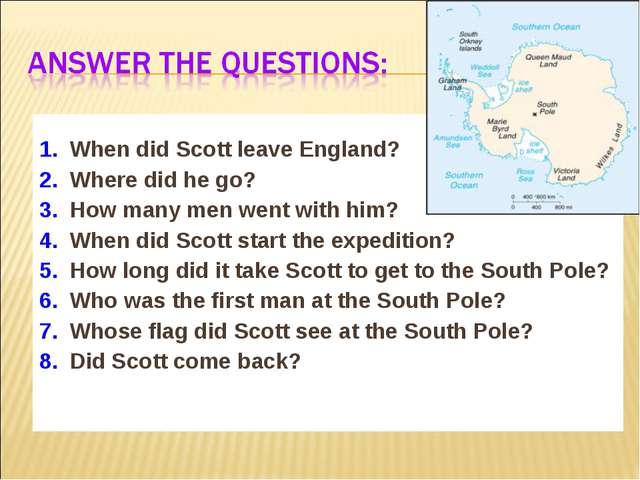 1. When did Scott leave England? 2. Where did he go? 3. How many men went wi...