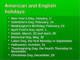 American and English holidays: New Year's Day, January, 1st Valentine's Day,