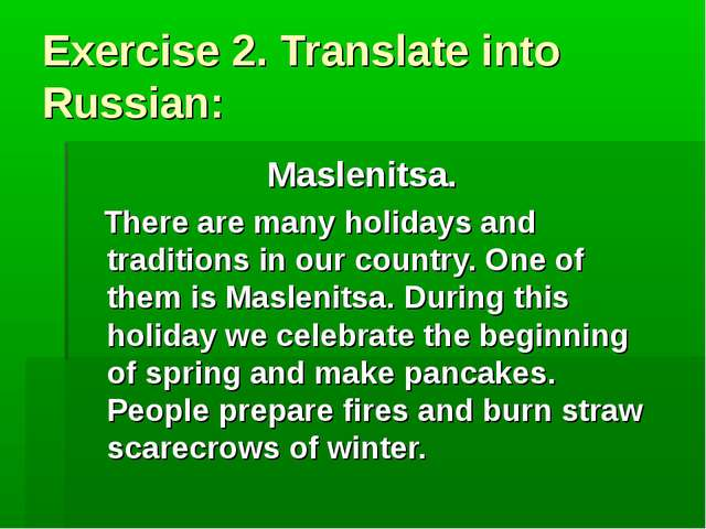 Exercise 2. Translate into Russian: Maslenitsa. There are many holidays and t...