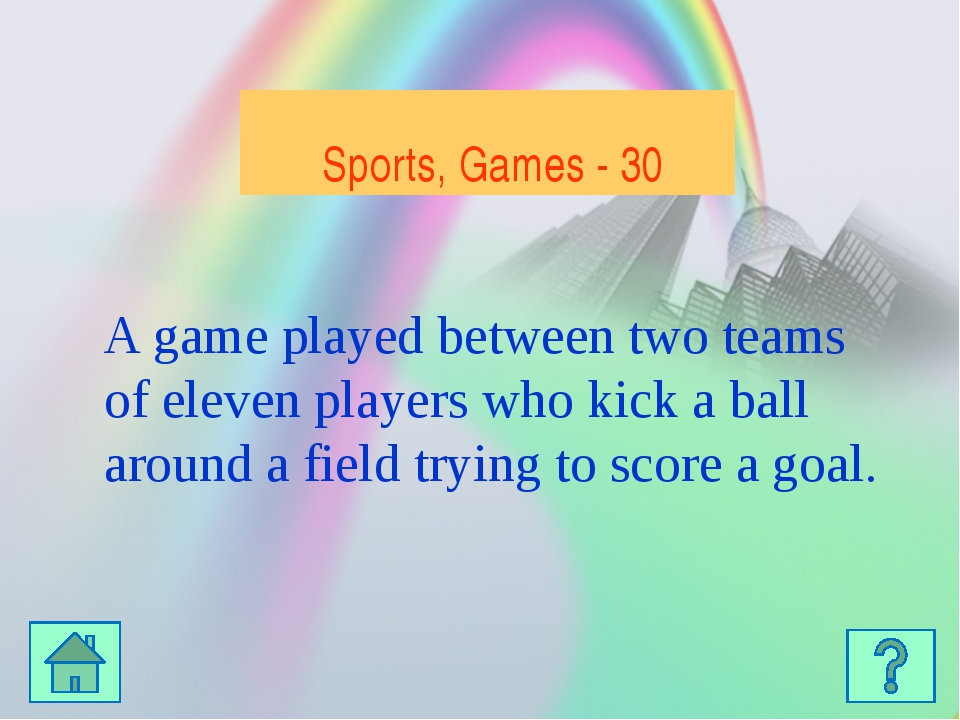 Kultur - 40 Sports, Games - 40 A game of two players who each start with six...