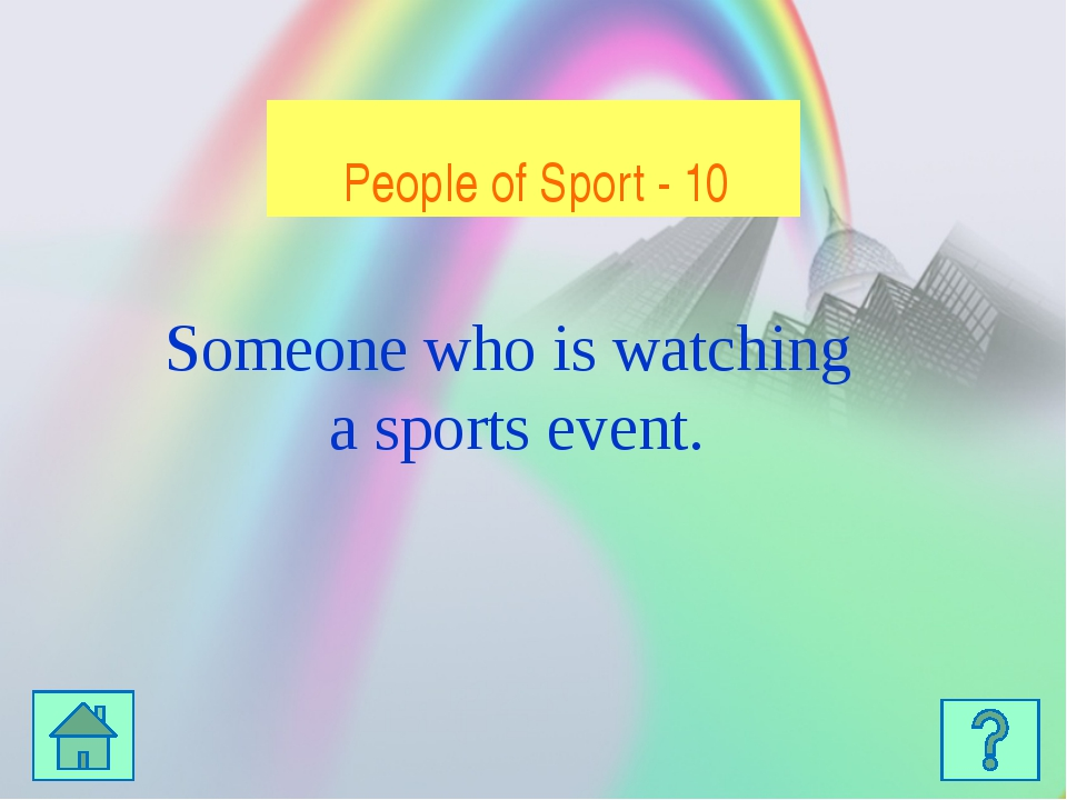 People of sport - 50 The person who controls the game e. g. in football and...