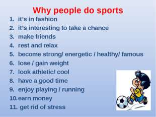 Why people do sports it's in fashion it's interesting to take a chance make f