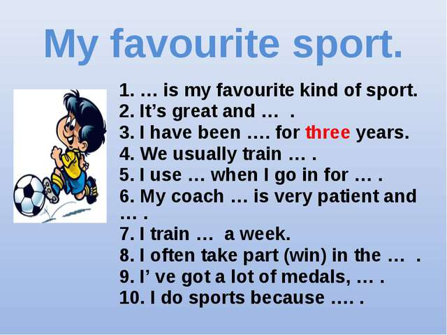 My favourite sport. 1. … is my favourite kind of sport. 2. It's great and … ....