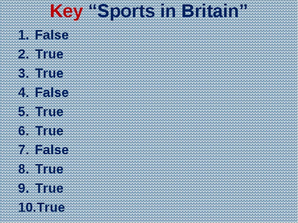"""Key """"Sports in Britain"""" False True True False True True False True True True"""