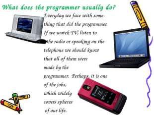 What does the programmer usually do? Everyday we face with some- thing that d