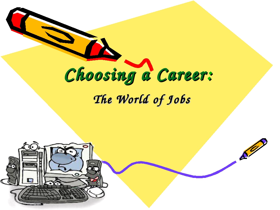 Choosing a Career: The World of Jobs