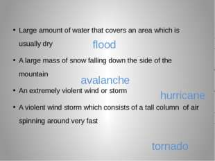 Large amount of water that covers an area which is usually dry A large mass