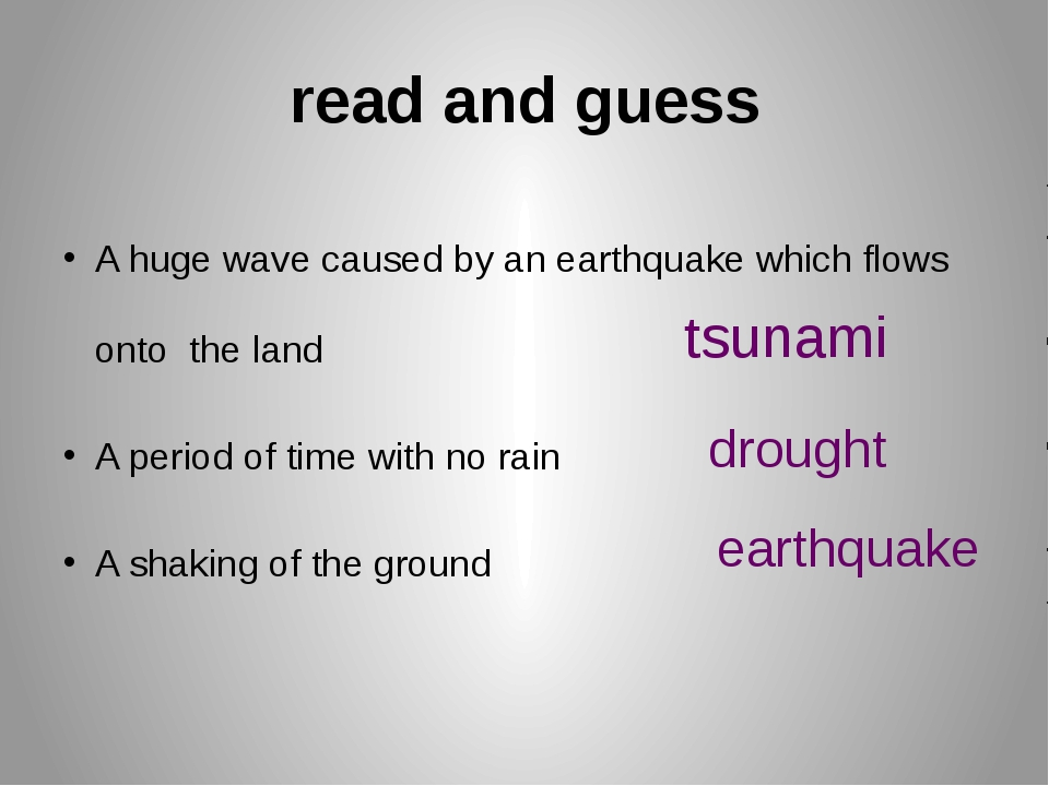 read and guess A huge wave caused by an earthquake which flows onto the land...