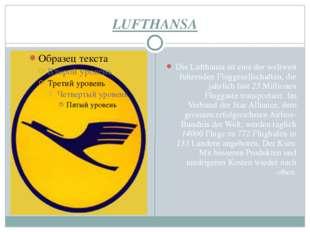 LUFTHANSA Die Lufthansa ist eine der weltweit fuhrenden Fluggesellschaften, d